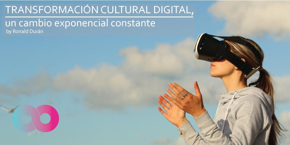 Transformación Cultural Digital, un cambio exponencial constante