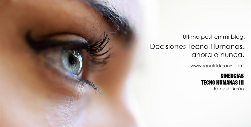 ¡Decisiones Tecno Humanas, ahora o nunca!